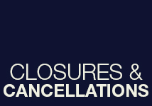 Closures & Cancellations