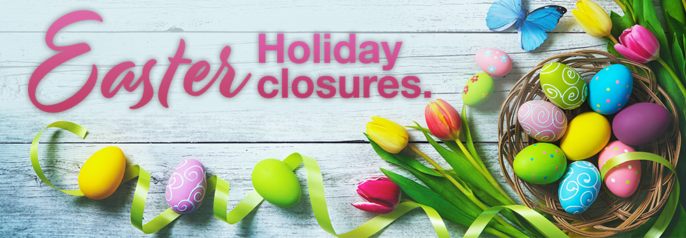 Easter Closures